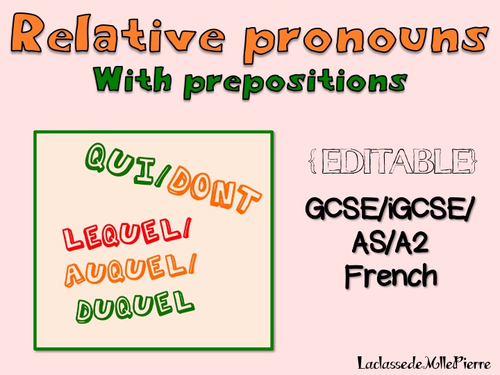 Relative pronouns with prepositions - qui, lequel, duquel, auquel, dont {EDITABLE}