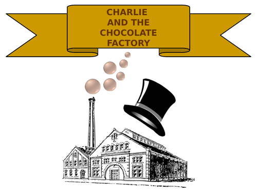 charlie and the chocolate factory sow by paulstaveley teaching charlie and the chocolate factory sow by paulstaveley teaching resources tes