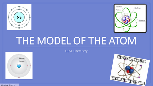 AQA GCSE Chemistry 2016 C1  L3 Atomic Model FULL Lesson