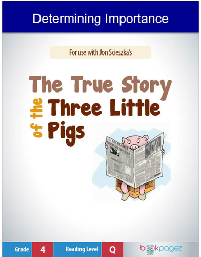 Determining Importance with The True Story of the Three Little Pigs, Fourth Grade