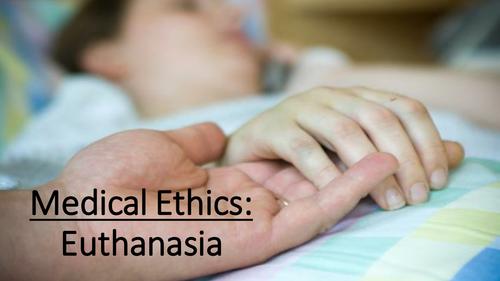 Medical ethics - Euthanasia