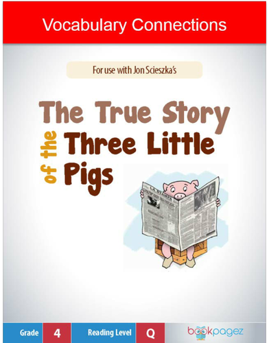 The True Story of the Three Little Pigs  Vocabulary Connection, Fourth Grade