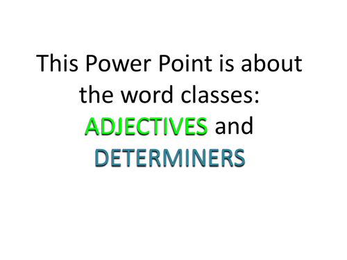 Grammar Explained: Adjectives and Determiners