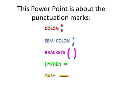 Punctuation Explained: Semi colon, colon, hyphen, dash, brackets