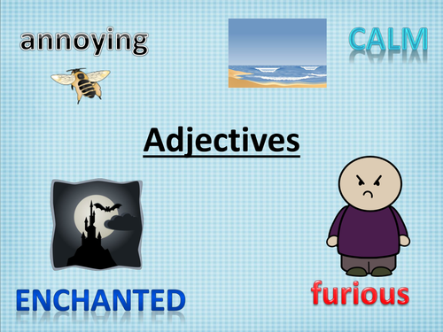 A simple guide to using adjectives with images, activities  and  worksheets, for all yrs