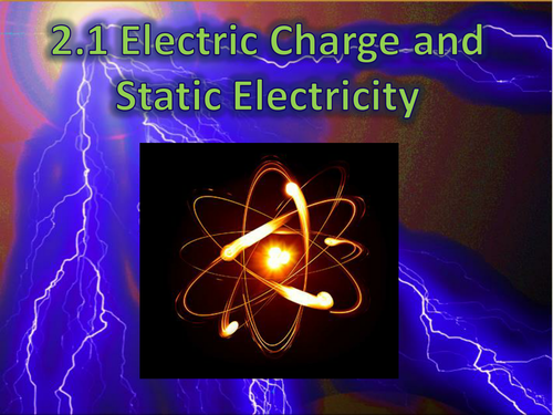 2.1 Electric Charge & Static Electricity, PowerPoint, Notes, PhET Activity