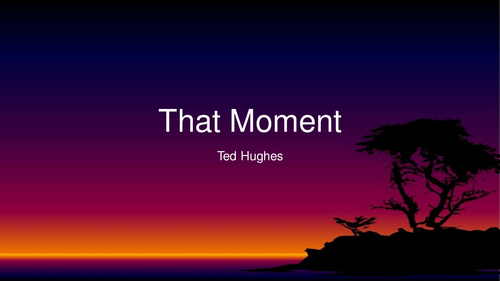Ted HUghes: That Moment