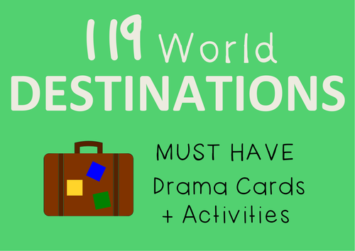 WORLD DESTINATIONS (Geography, English, Drama Cards + Suggested Drama Activities)
