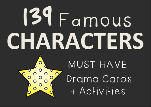 FAMOUS CHARACTERS (Social Studies, English, Drama Cards + Suggested Drama Activities)