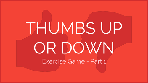 Thumbs Up or Down Exercise Game - Part 1 | Physical Education Presentation