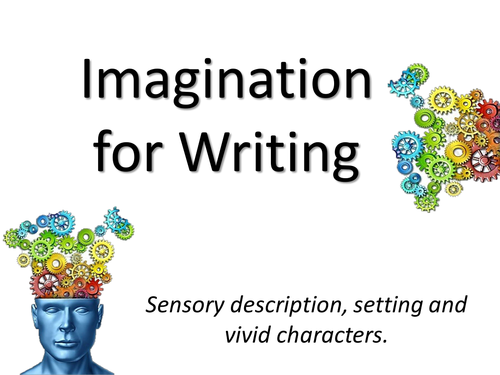 Imagination for Creative Writing  (three lessons)