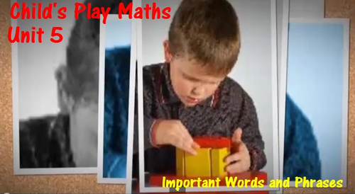 Child's Play Math: Unit 5 - Important Words and Phrases