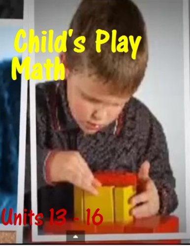 Child's Play Math Video Tutorials: Units 13 - 16
