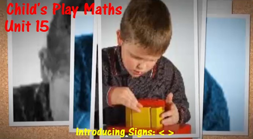 Child's Play Maths: Unit 15 - Introducing Signs < >