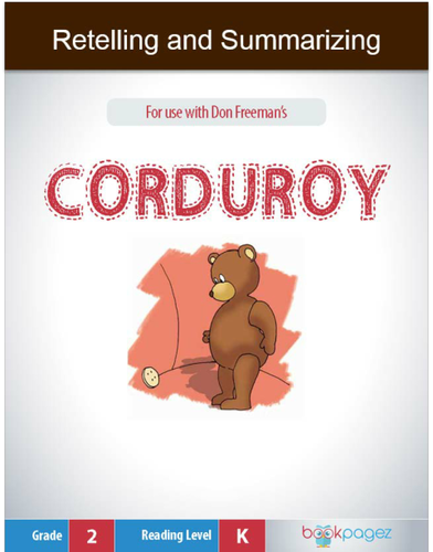 Retelling and Summarizing with Corduroy, Second Grade