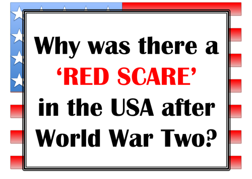 Why was there a RED SCARE in the USA after WW2?
