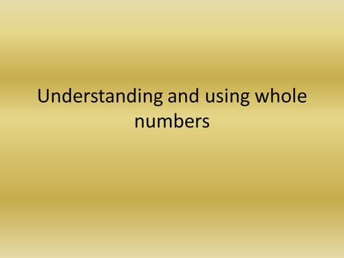 Understanding and Using whole numbers
