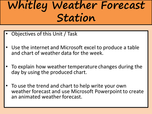 ICT Weather Task - Spreadsheet and Powerpoint skills (2-3 lesson work)
