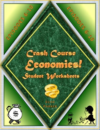 Crash Course Economics Worksheets: Episodes 6-10