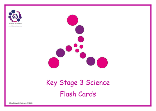 Key Stage 3 Science Flash Cards for revision - Biology, Chemistry & Physics