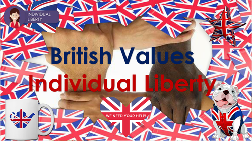British Values:  Individual Liberty