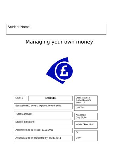 Workskills Level 1 Edexcel - Managing Own Money - Unit 34- Assignment Brief (Tasks and booklet)