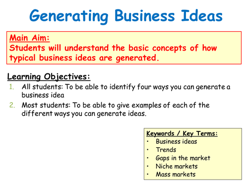 Generating Business Ideas - Sources of Ideas - PPT & Group Tasks - A-Level  Business Studies