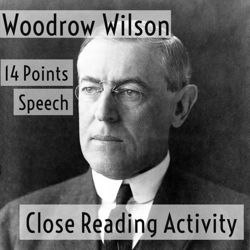 World War I - Woodrow Wilson's 14 Points Speech - Close Reading Activity