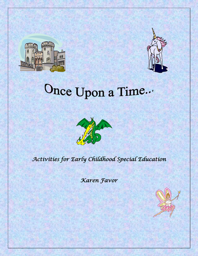 Once Upon a Time .... Fairy Tale Activities for Early Childhood Special Education