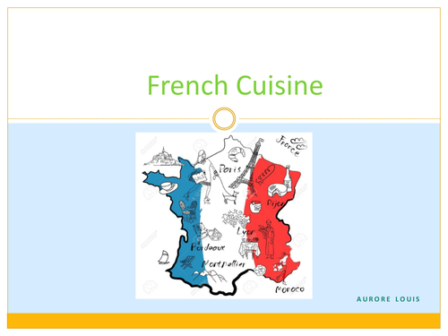 French Cuisine CULTURAL TOPIC