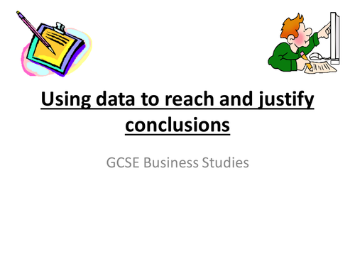 Using data to reach and justify conclusions - GCSE Business