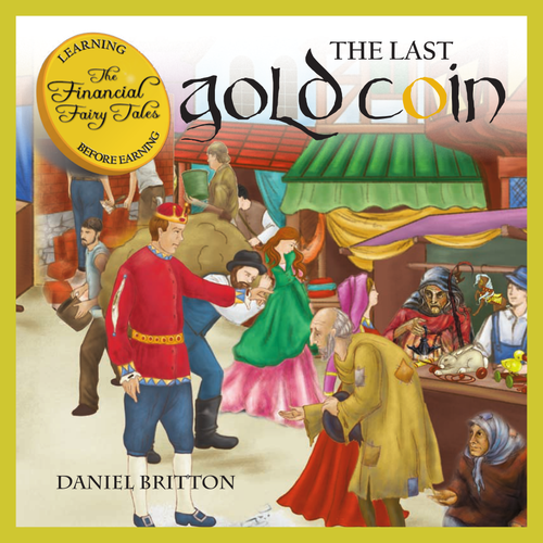 Learning About Money - Financial Fairy Tales 3 - The Last Gold Coin