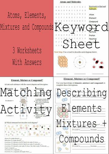 Elements, Compounds and Mixtures. 3 Worksheets + Answers by Sci-Guy ...