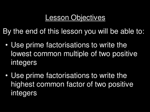 Lowest common multiple and highest common factor  using prime factors (interactive PowerPoint)