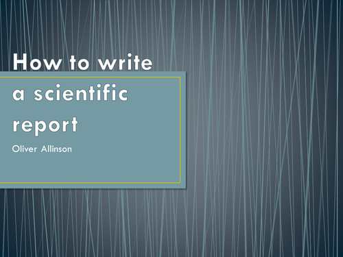 How do you write up a scientific report?