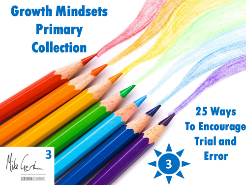 Growth Mindsets Primary Collection - 25 Ways to Encourage Trial and Error in the Classroom