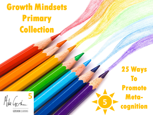 Growth Mindsets Primary Collection - 25 Ways to Promote Metacognition