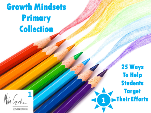 Growth Mindsets Primary Collection - 25 Ways to Target Student Effort