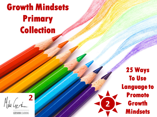 Growth Mindsets Primary Collection - 25 Ways to Use Language to Promote Growth Mindsets