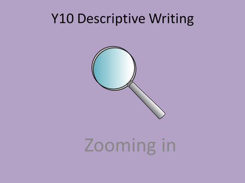 Descriptive Writing: Zooming in