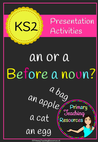 English Using 'an' or 'a' correctly before a noun (Presentation and worksheets)