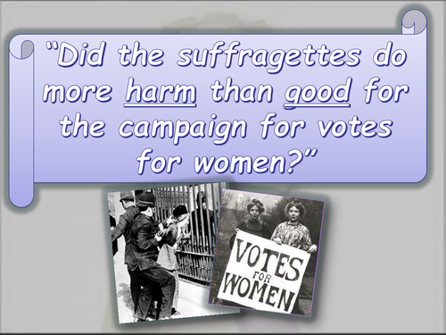 Did the Suffragettes do more harm than good? 25 minute interview lesson