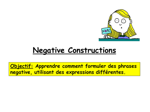 GCSE or AS FRENCH: Negative constructions