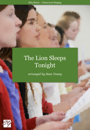 The Lion Sleeps Tonight – KS3 Classroom Singing Activity