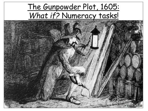 Gunpowder Plot. What if? Numeracy Tasks
