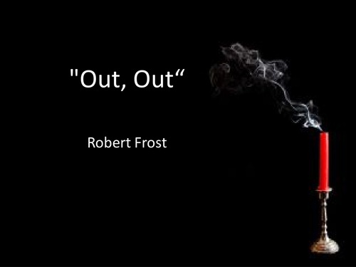 out out by robert frost analysis Immediately download the out, out by robert frost summary, chapter-by-chapter analysis, book notes, essays, quotes, character descriptions, lesson plans, and more - everything you need for studying or teaching out, out by robert frost.