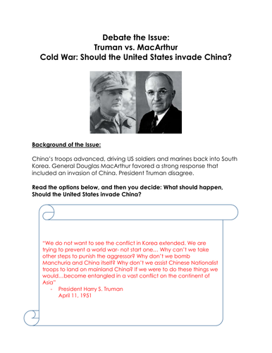 Debate the Issue: Truman vs. MacArthur Cold War: Should the United States invade China?
