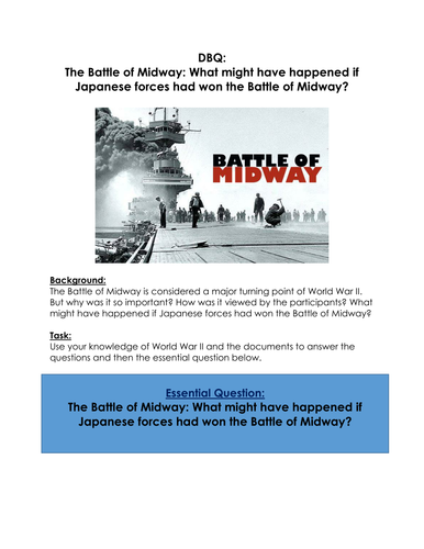 World War II: DBQ:  The Battle of Midway:  What if Japan Won?