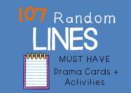 107 RANDOM LINES Drama / English Cards + Suggested Drama Activities