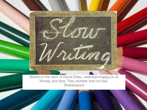 Slow Writing Strategy - presentation for staff and resources for pupils year 1 - 6